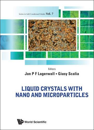 Liquid Crystals with Nano and Microparticles (in 2 Volumes) (Soft Condensed Matter)