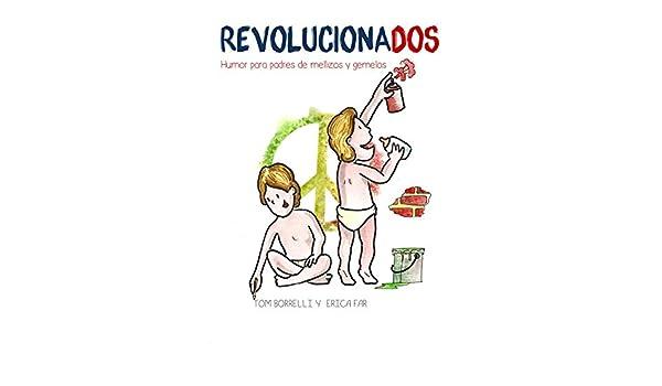 RevolucionaDOS: Humor para padres de gemelos y mellizos (Spanish ...