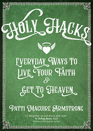 Pdf Christian Books Holy Hacks: Everyday Ways to Live Your Faith and Get to Heaven