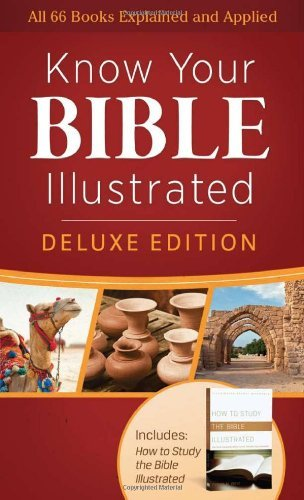 Know Your Bible Illustrated - Deluxe Edition ( All 66 Books Explained and Applied)