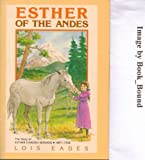 Esther of Andes, Lois B. Eades, 0834108771