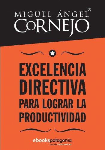 Excelencia directiva para lograr la productividad (Spanish Edition)