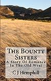The Bounty Sisters, C. Hemphill, 1478304553