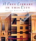 A Free Library in This City, Peter B. Wiley, 187513705X