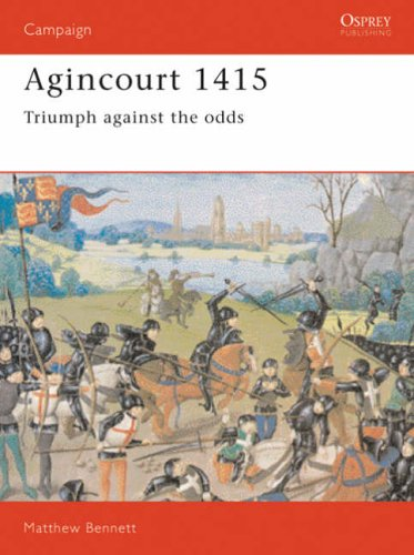 Agincourt 1415: Triumph Against the Odds