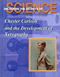 Chester Carlson and the Development of Xerography, Susan Zannos, 158415117X