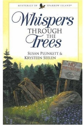 Whispers Through the Trees (Mysteries of Sparrow Island Series #1) by Guideposts Books
