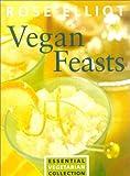 Vegan Feasts, Rose Elliot, 072254006X