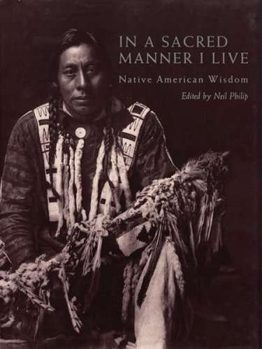 Read Online In a Sacred Manner I Live: Native American Wisdom PDF