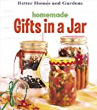 Homemade Gifts In A Jar and Kit (Better Homes & Gardens)
