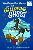 The Berenstain Bears and the Galloping Ghost (Big Chapter Books(TM))