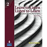 Learn to Listen, Listen to Learn 2: Academic Listening and Note-Taking (3rd Edition)