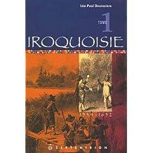 Iroquoisie, t. 01: 1534-1652