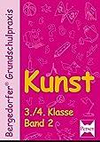 Kunst - 3./4. Klasse, Band 2 (Bergedorfer® Grundschulpraxis)