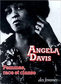 Femmes, race et classe par Davis