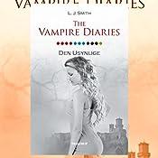 Den usynlige (The Vampire Diaries 11) | L. J. Smith
