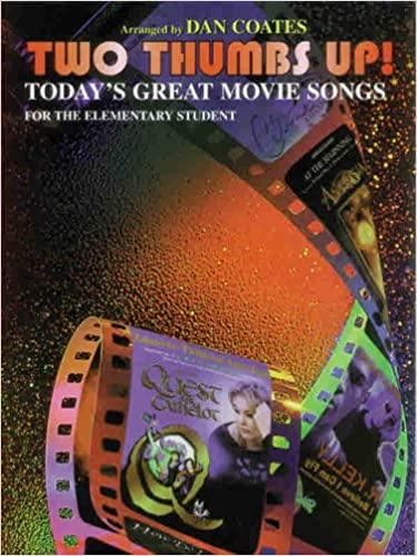 Read online Two Thumbs Up! Today's Great Movie Songs for the Elementary Student PDF