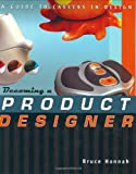 Becoming a Product Designer, Bruce Hannah, 0471223530