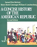 A Concise History of the American Republic, Morison, Samuel Eliot and Commager, Henry Steele, 0195031814