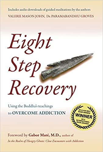 bc5acbc2a75fd Eight Step Recovery: Using the Buddha's Teachings to Overcome ...