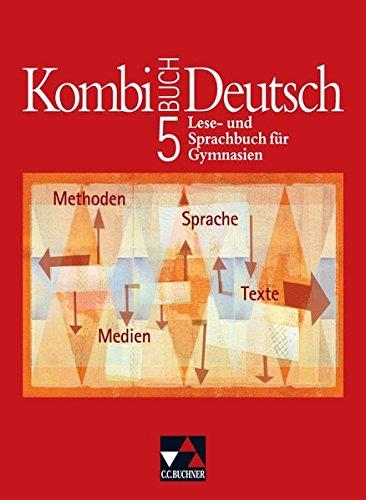 Kombi-Buch Deutsch - Bayern/Lese- und Sprachbuch für Gymnasien in Bayern: Kombi-Buch Deutsch - Lese- und Sprachbuch für Gymnasien/Kombi-Buch Lese- und Sprachbuch für Gymnasien in Bayern