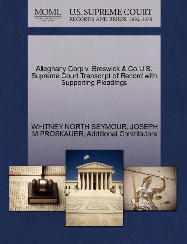 Alleghany Corp V  Breswick   Co U S  Supreme Court Transcript Of Record With Supporting Pleadings