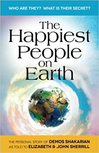 The Happiest People on Earth: The long awaited personal story of Demos Shakarian