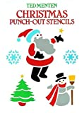 Christmas Punch-Out Stencils, Ted Menten, 0486246973