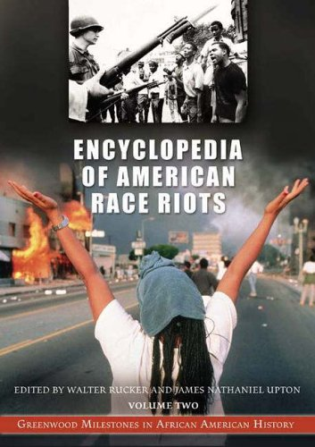 Search : Encyclopedia of American Race Riots [2 volumes]: Greenwood Milestones in African American History
