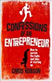 Confessions of an Entrepreneur: The Highs and Lows of Starting Up (Prentice Hall Business)