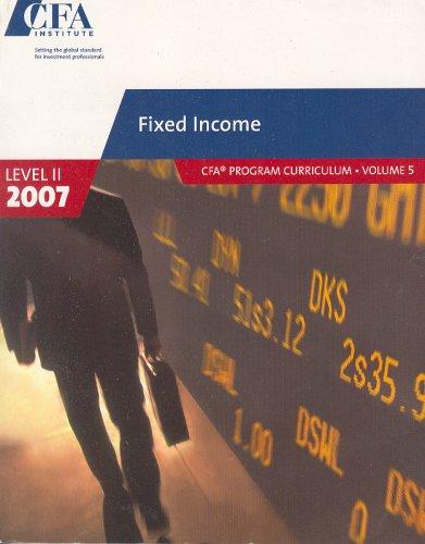 Fixed Income (2007 Level II CFA Program Curriculum, Volume 5)