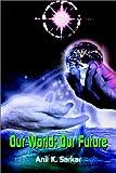 Our World, Anil K. Sarkar, 0759669805