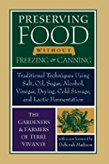 """Typical books about preserving garden produce nearly always assume that modern """"kitchen gardeners"""" will boil or freeze their vegetables and fruits. Yet here is a book that goes back to the future—celebrating traditional but little-know..."""
