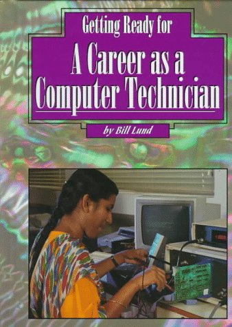 Getting Ready for a Career as a Computer Technician (Getting Ready for Careers)