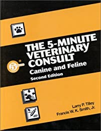 The 5-Minute Veterinary Consult: Canine and Feline (5-Minute Consult Series)