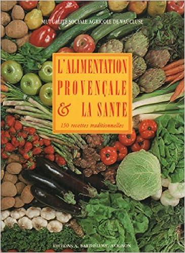 Livre gratuits en ligne L'ALIMENTATION PROVENCALE ET LA SANTE pdf ebook