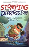 Stomping Out Depression, Neil T. Anderson and Dave Park, 0830728929