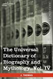 The Universal Dictionary of Biography and Mythology, Joseph Thomas, 1616400749