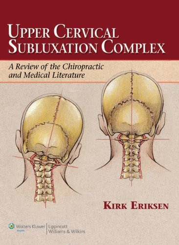 Upper Cervical Subluxation Complex: A Review of the Chiropractic and Medical Literature