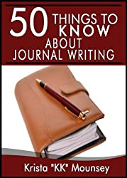 50 Things to Know About Journal Writing: Exploring Your Innermost Thoughts & Feelings (English Edition)