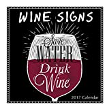 """Wine Signs for Lovers of Wine 2017 Monthly Wall Calendar, 12"""" x 12"""""""