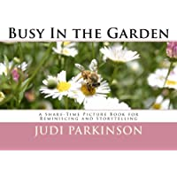 Busy In the Garden: A Share-Time Picture Book for Reminiscing and Storytelling