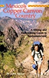 Mexico's Copper Canyon Country, M. John Fayhee, 0917895282