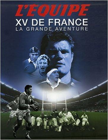 Amazon Fr Xv De France La Grande Aventure Equipe Livres