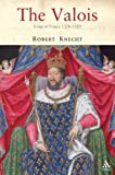 Front cover for the book The Valois: Kings of France 1328-1589 by Robert Knecht