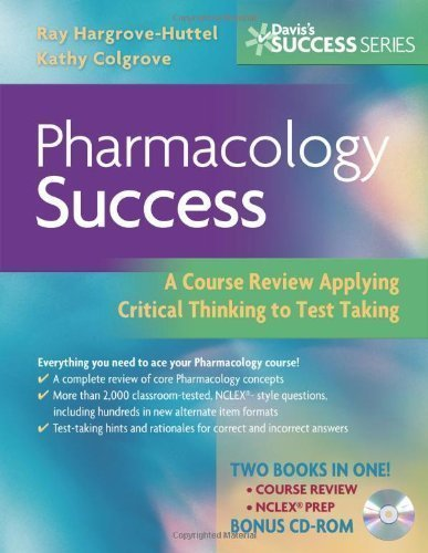 Pharmacology Success: A Course Review Applying Critical Thinking to Test Taking (Davis's Success) 1st Edition by Ray A. Hargrove-Huttel, Kathryn Cadenhead Colgrove (2007) Paperback