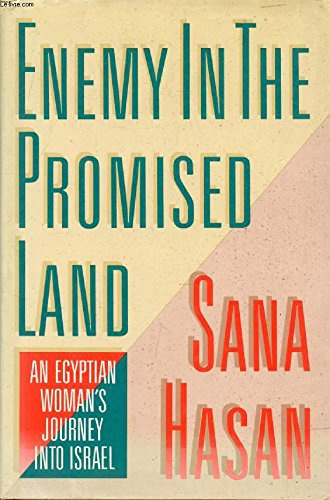Enemy in the Promised Land: An Egyptian Woman's Journey Into Israel