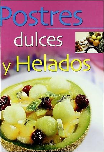 Postres, Dulces y Helados (La Mejor Gastronomía): Amazon.es: Gloria Sanjuan: Libros
