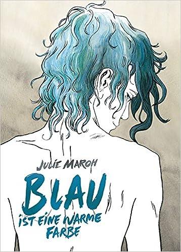 Blau ist eine warme Farbe: Amazon.de: Julie Maroh: Bücher