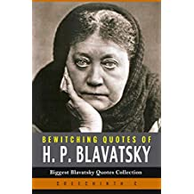Bewitching Quotes of H. P. Blavatsky: Biggest Blavatsky Quotes Collection